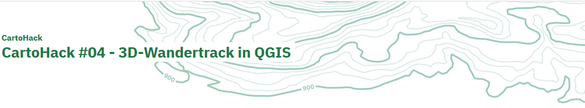 CartoHack #04 - 3D-Wandertrack in QGIS @ Zoom